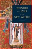 Wonder and Exile in the New World 1st Edition