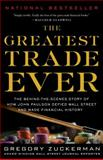 The Greatest Trade Ever, Gregory Zuckerman, 0385529945