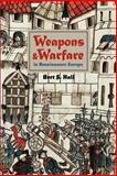 Weapons and Warfare in Renaissance Europe : Gunpowder, Technology, and Tactics, Hall, Bert S., 0801869943
