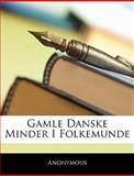 Gamle Danske Minder I Folkemunde, Anonymous, 1144309948