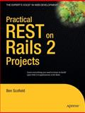 Practical REST on Rails 2 Projects, Ben Scofield, 1590599942