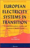 European Electricity Systems in Transition : A Comparative Analysis of Policy and Regulation in Western Europe, Midttun, Atle, 0080429947