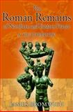 The Roman Remains of Northern and Eastern France, James Bromwich, 0415139945