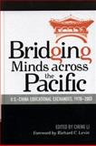 Bridging Minds Across the Pacific : U. S.-China Educational Exchanges, 1978-2003, Li, Cheng, 0739109944