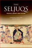 The Seljuqs : Politics, Society and Culture, Christian Lange, Songul Mecit, 0748639942