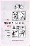 The New Avant-Garde in Italy : Theoretical Debate and Poetic Practices, Picchione, John, 0802089941