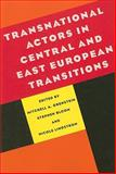 Transnational Actors in Central and East European Transitions, , 0822959941