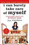 I Can Barely Take Care of Myself, Jen Kirkman, 1476739943
