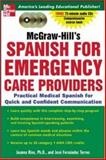 Emergency Care Providers : A Practical Course for Quick and Confident Communication, Rios, Joanna and Torres, Jose Fernandez, 0071439943