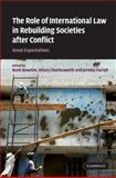The Role of International Law in Rebuilding Societies after Conflict : Great Expectations, , 0521509947