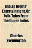 Indian Nights' Entertainment, or, Folk-Tales from the Upper Indus, Charles Swynnerton, 1152209949