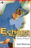 Echoes of My Heart, Lori Morrison, 0595099947