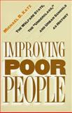 "Improving Poor People : The Welfare State, the ""Underclass,"" and Urban Schools As History, Katz, Michael B., 0691029946"