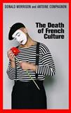 The Death of French Culture, Compagnon, Antoine and Morrison, Donald, 0745649947