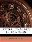 Letters to Panizzi, Ed by L Fagan, Prosper Mérimée, 1142469948