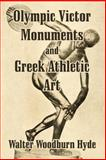 Olympic Victor Monuments and Greek Athletic Art, Walter Hyde, 1410209946
