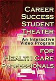 Career Success for Health Care Professionals Student Theater : An Interactive Video Program, Delmar Cengage Learning, 1435439945