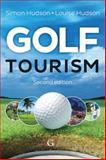 Golf Tourism, Hudson, Simon and Hudson, Louise, 1908999942