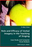 Role and Efficacy of Verbal Imagery in the Teaching of Singing, Ti-Wei Chen, 3836429942