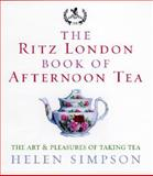 The Ritz London Book of Afternoon Tea, Helen Simpson, 0091909945