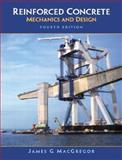 Reinforced Concrete : Mechanics and Design, MacGregor, James and Wight, James K., 0131429949
