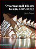 Organizational Theory, Design, and Change, Jones, Gareth R., 0132729946