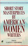 Short Story Masterpieces by American Women Writers, , 0486499944
