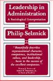 Leadership in Administration, Selznick, Philip, 0520049942