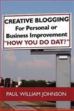 Creative Blogging, Paul William Johnson, 1438949944