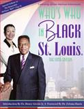 Who's Who in Black St. Louis : The Sixth Edition, Real Times Media, 1933879947
