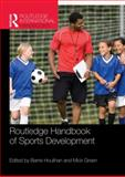 Routledge Handbook of Sports Development, Barrie Houlihan and Mick Green, 0415479959