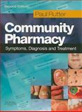 Community Pharmacy : Symptoms, Diagnosis and Treatment, Rutter, Paul, 0702029955