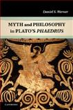 Myth and Philosophy in Plato's Phaedrus, Werner,  Daniel S., 1107629950