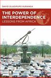 The Power of Interdependence : Lessons from Africa, Kuranga, David Oladipupo, 1137019956