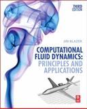 Computational Fluid Dynamics: Principles and Applications : Principles and Applications, Blazek, Jiri, 0080999956