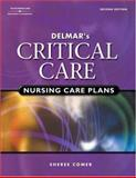 Delmar's Critical Care Nursing Care Plans, Comer, Sheree R., 0766859959