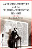 American Literature and the Culture of Reprinting, 1834-1853, McGill, Meredith L., 0812219953