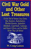 Civil War Gold and Other Lost Treasures, W. Craig Gaines, 0938289950