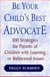 Be Your Child's Best Advocate, Peggy Schmidt, 1401029957
