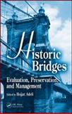 Historic Bridges : Evaluation, Preservation, and Management, , 1420079956