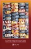 Integrated Molecular Evolution, Scott Orland Rogers, 1439819955