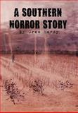 A Southern Horror Story, Drew Hardy, 1477129952