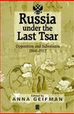 Russia under the Last Tsar : Opposition and Subversion, 1894-1917, , 1557869952