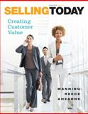 Selling Today : Creating Customer Value, Manning, Gerald L. and Reece, Barry L., 013207995X