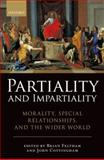 Partiality and Impartiality : Morality, Special Relationships, and the Wider World, Brian Feltham, John Cottingham, 0199579954