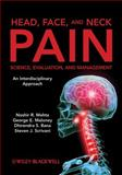 Head, Face, and Neck Pain Science, Evaluation, and Management : An Interdisciplinary Approach, , 0470049952