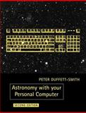 Astronomy with Your Personal Computer, Peter J. Duffett-Smith, 052138995X