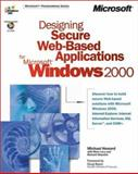 Designing Secure Web-Based Applications for Microsoft Windows 2000, Howard, Michael, 0735609950