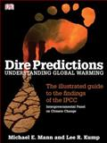 Dire Predictions, Michael Mann and Lee R. Kump, 0756639956