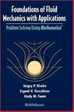 Foundations of Fluid Mechanics with Applications : Problem Solving Using Mathematica®, Vorozhtsov, Evgenii V. and Kiselev, S. P., 0817639950